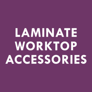 Laminate Worktop Accessories