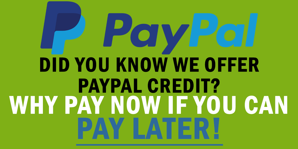 WE OFFER PAYPAL CREDIT